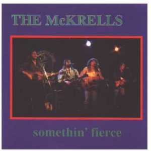 The McKrell's - Somethin Fierce