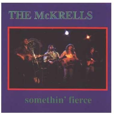The McKrell's - Somethin Fierce