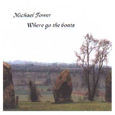 Michael Tower - Where Go The Boats