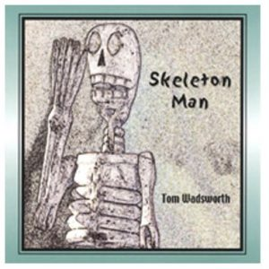 Tom Wadsworth -Skeleton Man